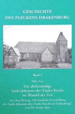 Geschichte des Flecken Drakenburg. Band 3. von Ehler,  True