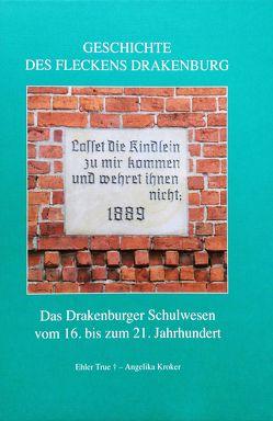 Geschichte des Fleckens Drakenburg. Band 4. von Angelika,  Kroker, Ehler,  True