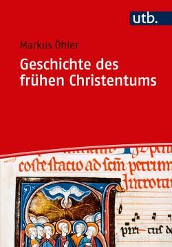 Geschichte des frühen Christentums von Öhler,  Markus