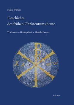 Geschichte des frühen Christentums heute von Wulfert,  Heiko
