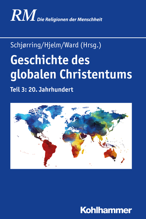 Geschichte des globalen Christentums von Akinade,  Akintunde, Antes,  Peter, Baumann,  Gerlinde, Bremer,  Thomas, Brocks,  Christine, Carter,  Heath, Chandler,  Andrew, Davie,  Grace, Dreher,  Martin N., Duguid-May,  Melanie, Hermle,  Siegfried, Hjelm,  Norman A., Hutter,  Manfred, Jacobs,  Christina, Kunter,  Katharina, Ludwig,  Frieder, Mannion,  Gerard, Müller,  Maren, Oelke,  Harry, Phan,  Peter C., Raheb,  Mitri, Rüpke,  Jörg, Schjørring,  Jens Holger, Schroeder,  Ulrike, Silomon,  Anke, Stein,  Gabriele, Strassner,  Veit, Troughton,  Geoffrey, Ward,  Kevin