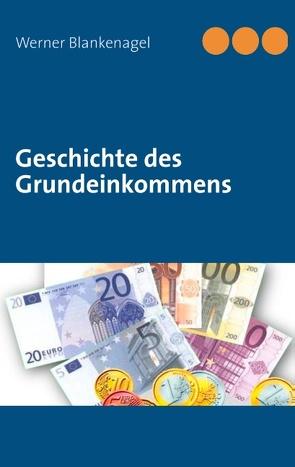 Geschichte des Grundeinkommens von Blankenagel,  Werner