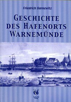 Geschichte des Hafenorts Warnemünde von Barnewitz,  Friedrich, Piechulek,  Ronald