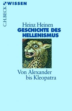 Geschichte des Hellenismus von Heinen,  Heinz