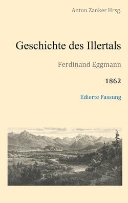Geschichte des Illertals von Eggmann,  Ferdinand, Zanker,  Anton