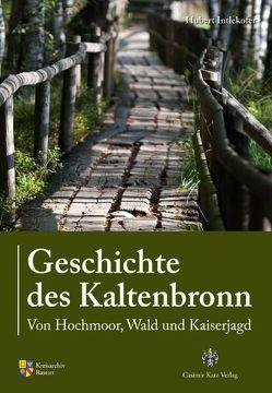 Geschichte des Kaltenbronn von Intlekofer,  Hubert