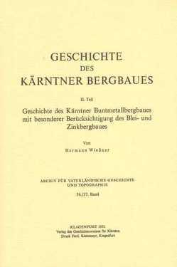 Geschichte des Kärntner Bergbaues von Wießner,  Hermann