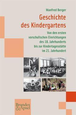 Geschichte des Kindergartens von Berger,  Manfred