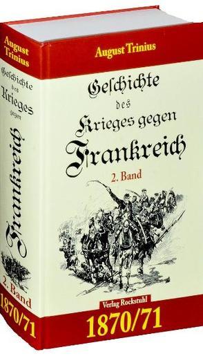Geschichte des Krieges gegen Frankreich 1870/71. 2. Teil (von 2) von Rockstuhl,  Harald, Trinius,  August