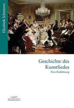 Geschichte des Kunstliedes von Schmierer,  Elisabeth