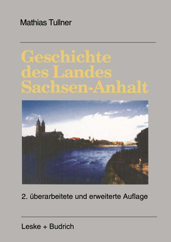 Geschichte des Landes Sachsen-Anhalt von Tullner,  Mathias