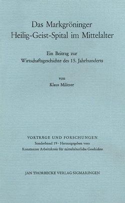 Geschichte des Markgröninger Heilig-Geist-Spitals im Mittelalter unter besonderer Berücksichtigung seiner Wirtschaftsgeschichte im 15. Jahrhundert von Militzer,  Klaus