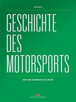 Geschichte des Motorsports von Walz,  Jörg