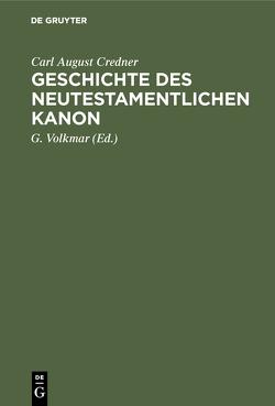 Geschichte des neutestamentlichen Kanon von Credner,  Carl August, Volkmar,  G.
