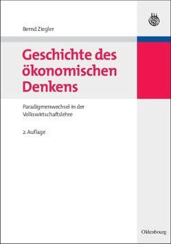Geschichte des ökonomischen Denkens von Ziegler,  Bernd