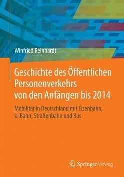 Geschichte des Öffentlichen Personenverkehrs von den Anfängen bis 2014 von Reinhardt,  Winfried