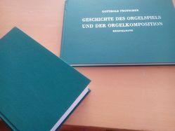 Geschichte des Orgelspiels und der Orgelkomposition von Frotscher,  Gotthold