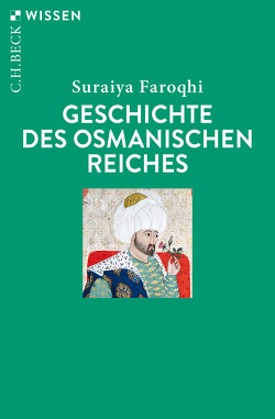 Geschichte des Osmanischen Reiches von Faroqhi,  Suraiya