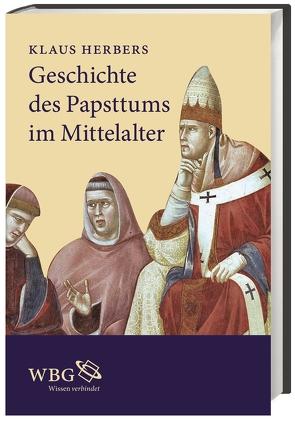 Geschichte des Papsttums im Mittelalter von Herbers,  Klaus