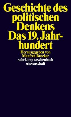 Geschichte des politischen Denkens. Das 19. Jahrhundert von Brocker,  Manfred
