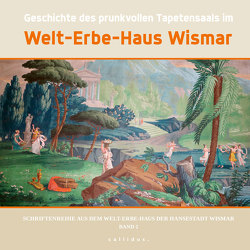 Geschichte des prunkvollen Tapetensaals im Welt-Erbe-Haus Wismar