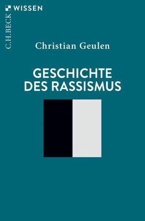 Geschichte des Rassismus von Geulen,  Christian