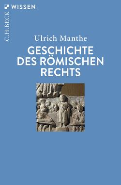 Geschichte des römischen Rechts von Manthe,  Ulrich