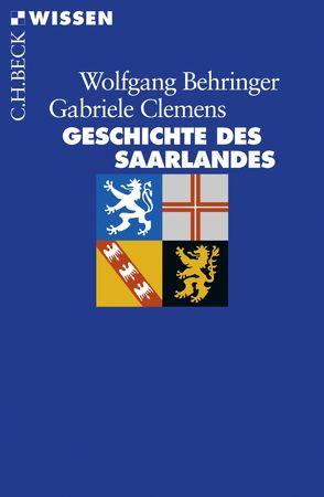 Geschichte des Saarlandes von Behringer,  Wolfgang, Clemens,  Gabriele