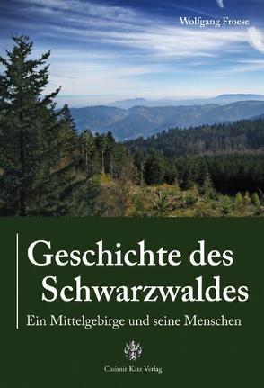Geschichte des Schwarzwaldes von Froese,  Wolfgang