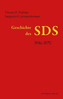 Geschichte des SDS von Fichter,  Tilman P., Lönnendonker,  Siegward, Mehner,  Klaus, Meschkat,  Klaus