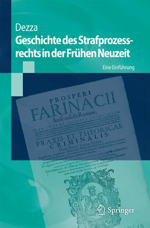 Geschichte des Strafprozessrechts in der Frühen Neuzeit von Dezza,  Ettore, Vormbaum,  Thomas