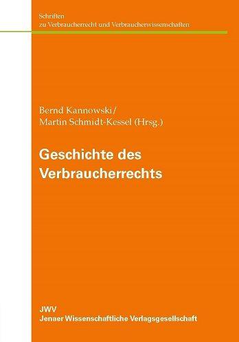 Geschichte des Verbraucherrechts von Kannowski, Bernd, Schmidt-Kessel,