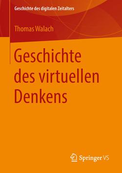 Geschichte des virtuellen Denkens von Walach,  Thomas