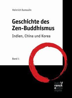 Geschichte des Zen-Buddhismus von Dumoulin,  Heinrich