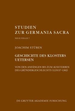 Geschichte des Zisterzienserinnenklosters Uetersen von den Anfängen bis zum Aussterben des Gründergeschlechts (1235/37–1302) von Stüben,  Joachim