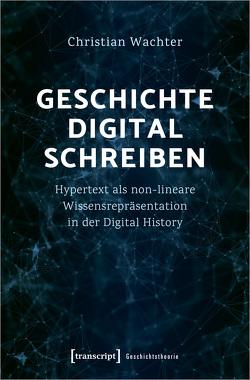 Geschichte digital schreiben von Wächter,  Christian