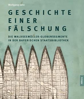 Geschichte einer Fälschung von Jahn,  Wolfgang
