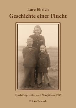 Geschichte einer Flucht von Ehrich,  Lore, Ehrich,  Olaf, Ehrich,  Sylvia