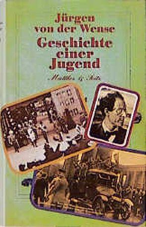 Geschichte einer Jugend von Heim,  Dieter, Wense,  Jürgen von der