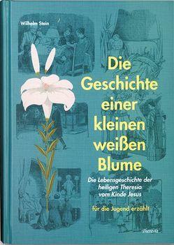 Geschichte einer kleinen weissen Blume von Buchmann,  Bruno, Stein,  Wilhelm
