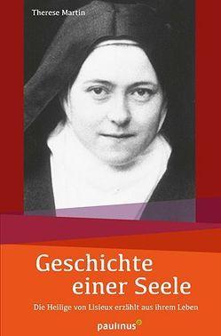 Geschichte einer Seele von Martin,  Therese