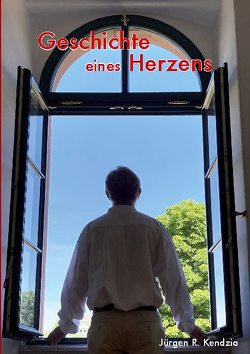 Geschichte eines Herzens von Kendzia,  Jürgen R.