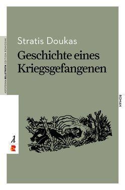 Geschichte eines Kriegsgefangenen von Doukas,  Stratis, Hildebrand,  Birgit, Vassiliadis,  Vassilis