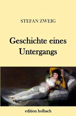Geschichte eines Untergangs von Zweig,  Stefan