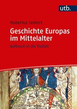Geschichte Europas im Mittelalter von Seibert,  Hubertus