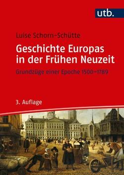 Geschichte Europas in der Frühen Neuzeit von Schorn-Schütte,  Luise