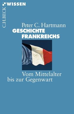 Geschichte Frankreichs von Hartmann,  Peter C