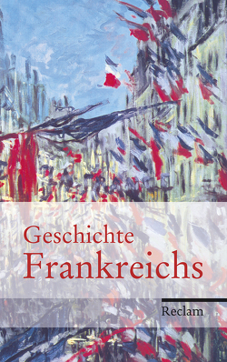 Geschichte Frankreichs von Haupt,  Heinz-Gerhard, Hinrichs,  Ernst, Martens,  Stefan, Müller,  Heribert, Schneidmüller,  Bernd, Tacke,  Charlotte