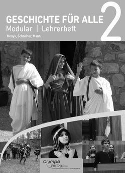 Geschichte für alle 2 – Modular, Lehrerbegleitheft von Mann,  Elisabeth, Monyk,  Elisabeth, Schreiner,  Eva
