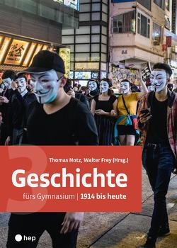 Geschichte fürs Gymnasium | Band 3 (Print inkl. eLehrmittel) von Frey,  Walter, Notz,  Thomas